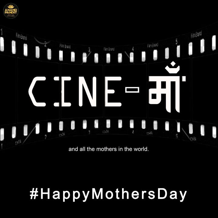 Anand Pandit,  MothersDay, HappyMothersDay, Maa, Cinema
