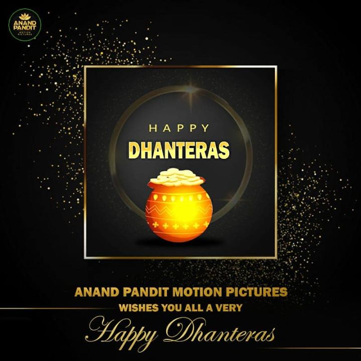 Team Anand Pandit Motion Pictures wishes you all a very Happy Dhanteras, may this dhanteras goddess lakshmi bless you with happiness, good health and wealth.. . . #HappyDhanteras #Dhanteras #DhanterasWishes #APMP