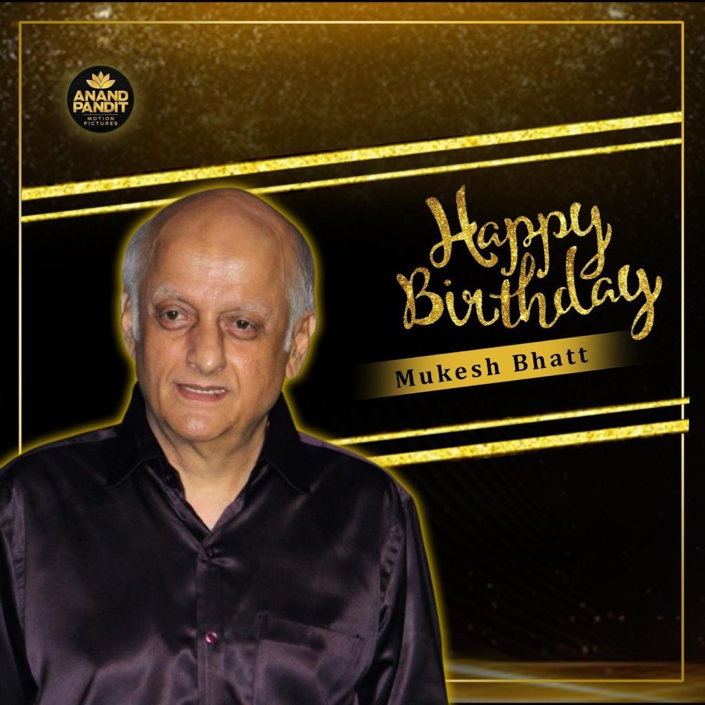 Happy birthday to the stalwart producer and boss man himself #MukeshBhatt. May you keep entertaining us with lots of more super hit films in the coming year. . . #HappyBirthdayMukeshBhatt #MukeshBhatt https://t.co/VVOCcTQt5l