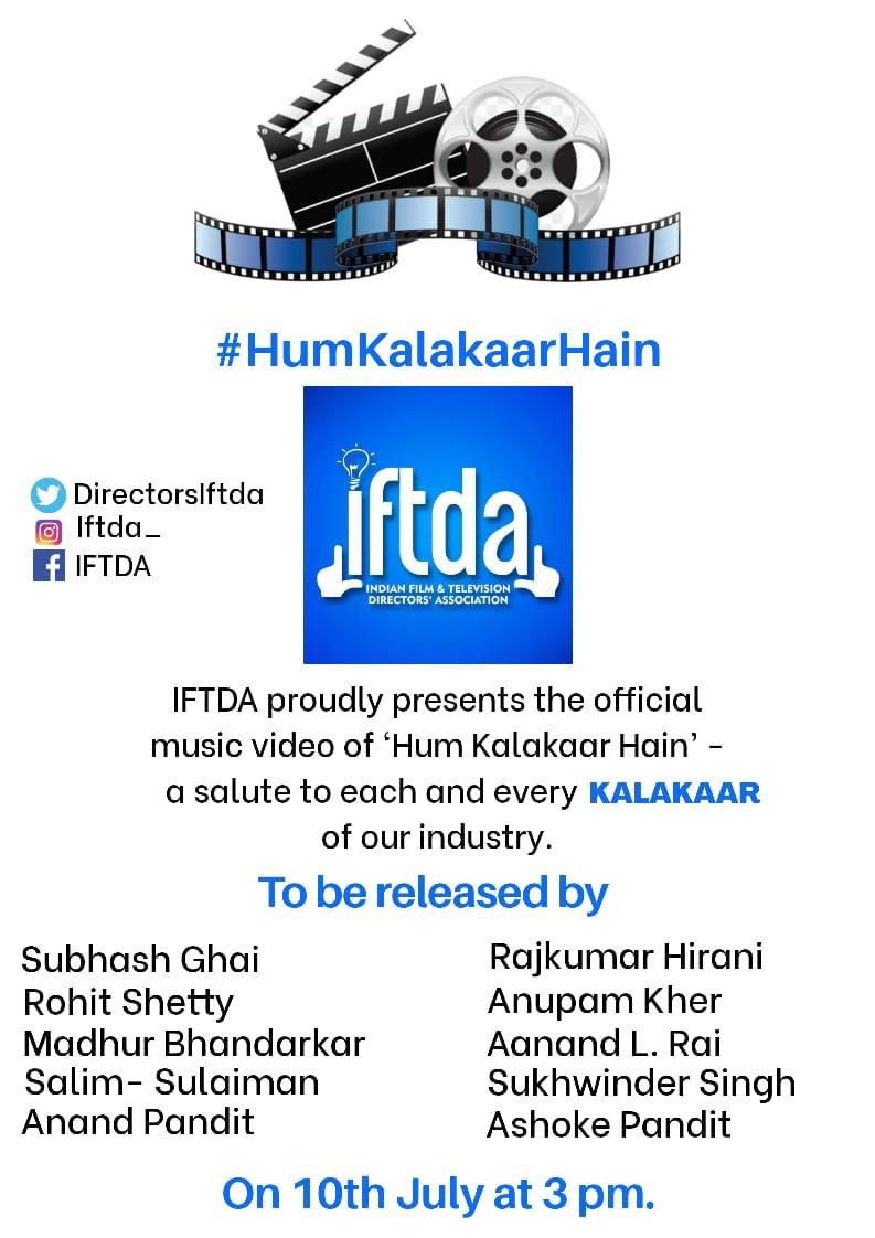 . @DirectorsIFTDA to present the official music video of #HumKalakaarHain - a salute to each and every Kalakaar of the Film & TV industry. It will be virtually released tomorrow, 10th July, at 3 pm by #RohitShetty, @RajkumarHirani , @SubhashGhai1 , @AnupamPKher , @imbhandarkar https://t.co/VlPWcgXQ1P